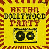 Retro Bollywood Party by Various Artists