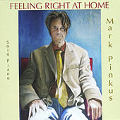Feeling Right at Home by Mark Pinkus
