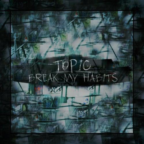 Break My Habits by Topic (DE)