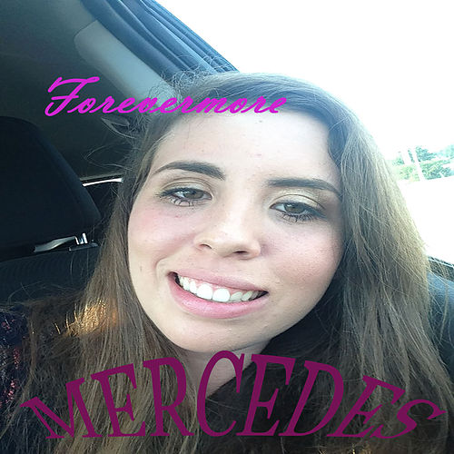 Play & Download Forevermore by Mercedes | Napster