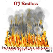 Subliminal Beat Mixtape, Vol. 1 by DJ Restless