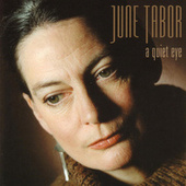 Play & Download A Quiet Eye by June Tabor | Napster
