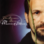 Play & Download The Bramble Briar by Martin Simpson | Napster