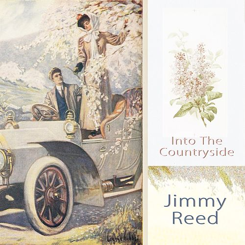 Into The Countryside von Jimmy Reed