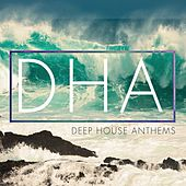 Deep House Anthems, Vol. 3 (Finest In Modern Deep House Tunes) by Various Artists