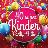 40 Super Kinder Party-Hits von Various Artists