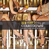 Play & Download New Year's Lounge Countdown: Refined Lounge Music to Celebrate by Various Artists | Napster