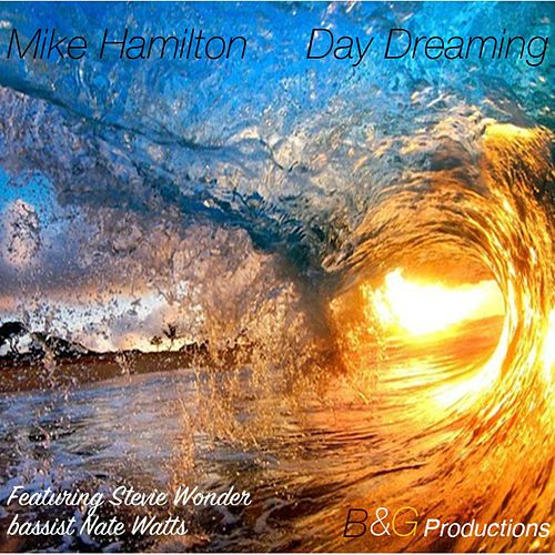 Play & Download Day Dreaming (feat. Nate Watts) by Mike Hamilton | Napster