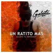 Play & Download Un Ratito Mas by Galante el Emperador | Napster