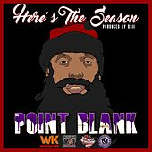 Here's the Season by Point Blank
