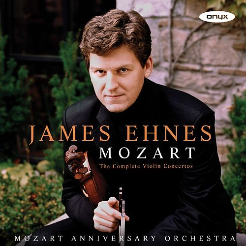 Mozart: Violin Concertos 1-5 by James Ehnes