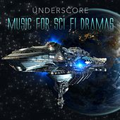 Play & Download Underscore: Music for Sci-Fi Dramas by Various Artists | Napster