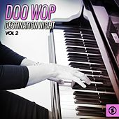 Play & Download Doo Wop Destination Night, Vol. 2 by Various Artists | Napster