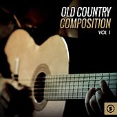 Old Country Composition, Vol. 1 by Various Artists