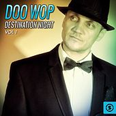 Play & Download Doo Wop Destination Night, Vol. 1 by Various Artists | Napster