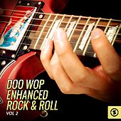 Play & Download Doo Wop Enhanced Rock & Roll, Vol. 2 by Various Artists | Napster