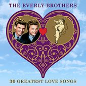 30 Greatest Love Songs von The Everly Brothers