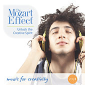 The Mozart Effect Volume 3: Unlock the Creative Spirit - Music for Creativity and Inspiration by Various Artists