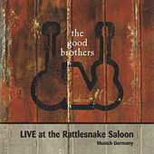 Live at Rattlesnake Saloon by The Good Brothers