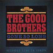 Play & Download Gone So Long by The Good Brothers | Napster
