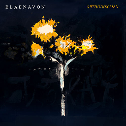 Orthodox Man by Blaenavon