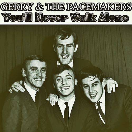 Play & Download You'll Never Walk Alone by Gerry and the Pacemakers | Napster