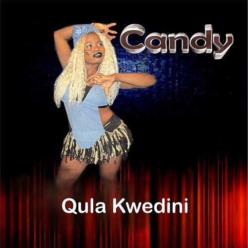 Qula Kwedini by Candy