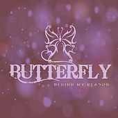 Behind My Reason by Butterfly