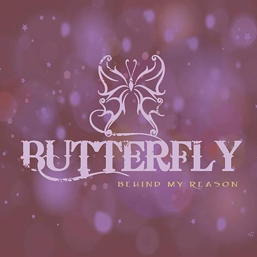 Play & Download Behind My Reason by Butterfly | Napster
