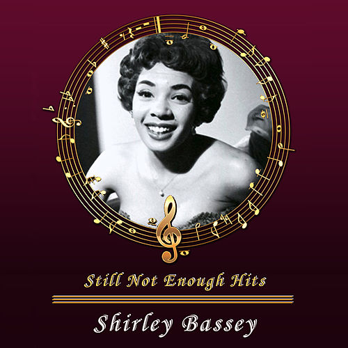 Still Not Enough Hits de Shirley Bassey