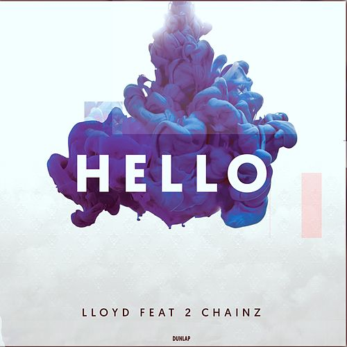 Hello (feat. 2 Chainz) by Lloyd