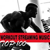 Play & Download Workout Streaming Music Top 100 by Various Artists | Napster