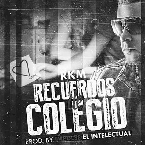 Play & Download Recuerdos de Colegio by RKM & Ken-Y | Napster