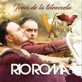 Vino el Amor by Río Roma