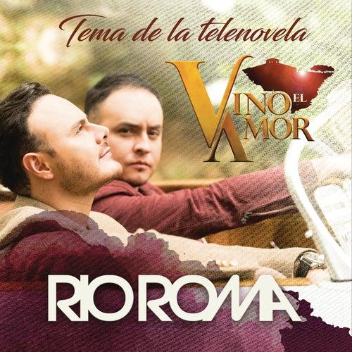 Vino el Amor de Río Roma