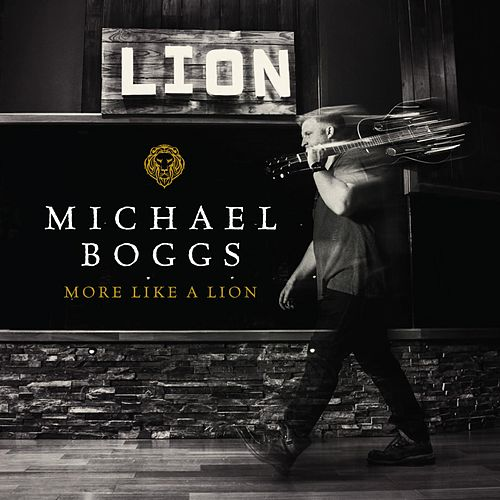 Play & Download More Like a Lion by Michael Boggs | Napster