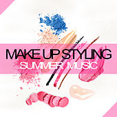 Make Up Styling Summer Music by Various Artists