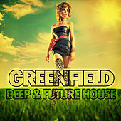 Greenfield Deep & Future House by Various Artists