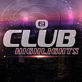Play & Download Club Highlights, Vol. 2 by Various Artists | Napster