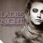 Play & Download Ladies Night Summer Dance, Vol.3 by Various Artists | Napster