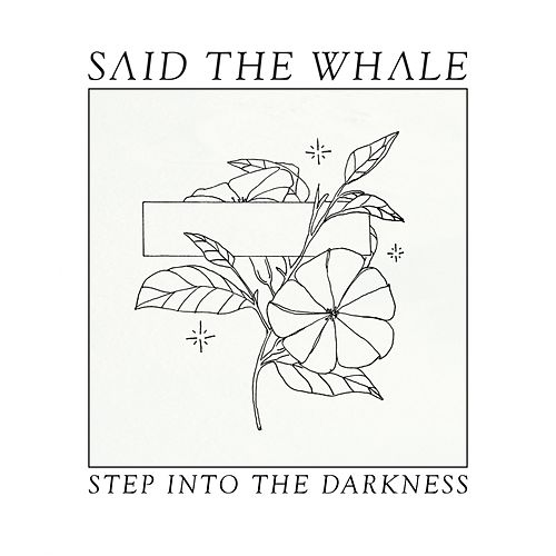 Play & Download Step Into The Darkness by Said The Whale | Napster