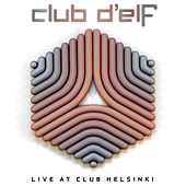 Play & Download Live at Club Helsinki by Club D'Elf | Napster