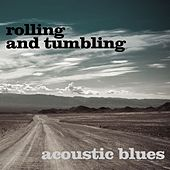 Play & Download Rolling And Tumbling: Acoustic Blues by Various Artists | Napster