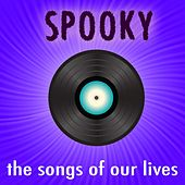 Spooky - The Songs Of Our Lives by Various Artists