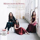 Play & Download Mendelssohn & Hensel: Duette by Felicitas Erb | Napster