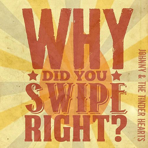 Play & Download Why Did You Swipe Right? by Johnny | Napster