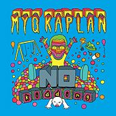 Play & Download No Kidding by Myq Kaplan | Napster