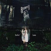 Play & Download Bravery and the Bell by Bradford Loomis | Napster