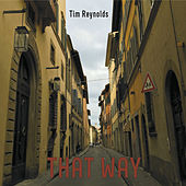 That Way by Tim Reynolds
