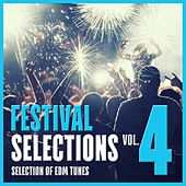 Play & Download Festival Selections, Vol. 4 - Selection of EDM Tunes by Various Artists | Napster